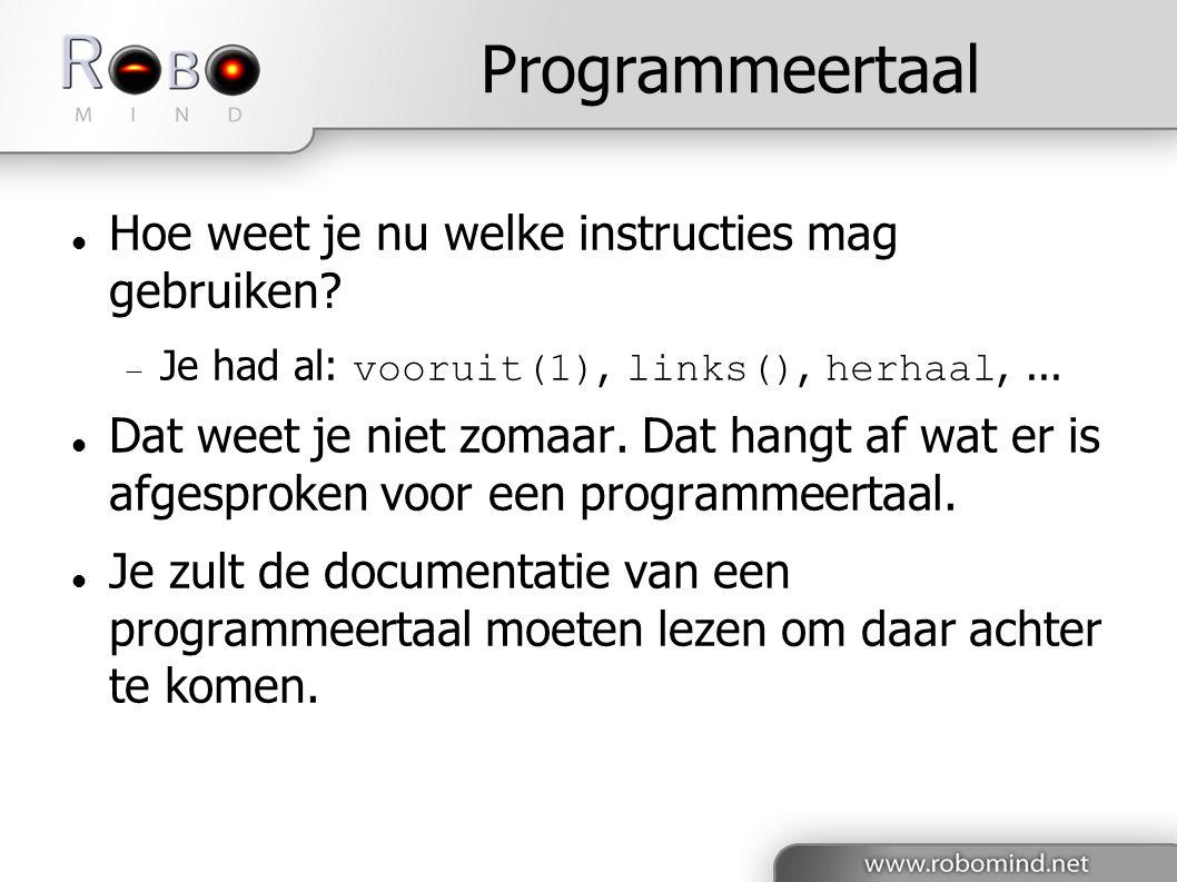 Programmeertaal Hoe weet je nu welke instructies mag gebruiken