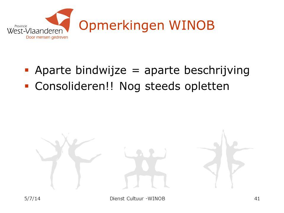 Opmerkingen WINOB Aparte bindwijze = aparte beschrijving