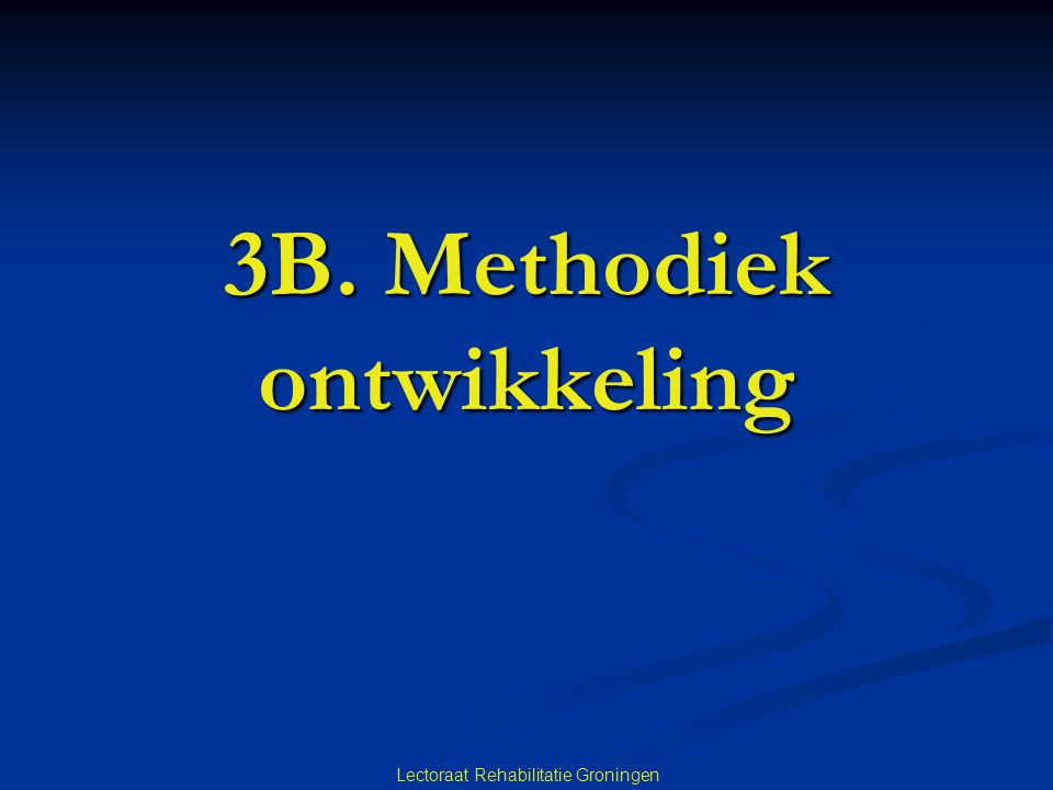 3B. Methodiek ontwikkeling