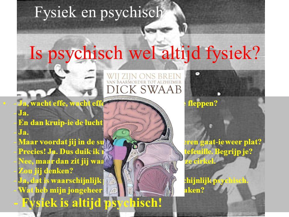 Is psychisch wel altijd fysiek