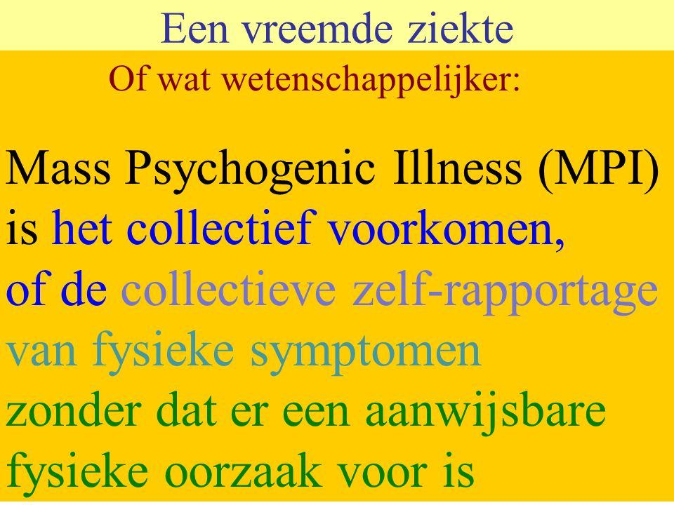 Mass Psychogenic Illness (MPI) is het collectief voorkomen,