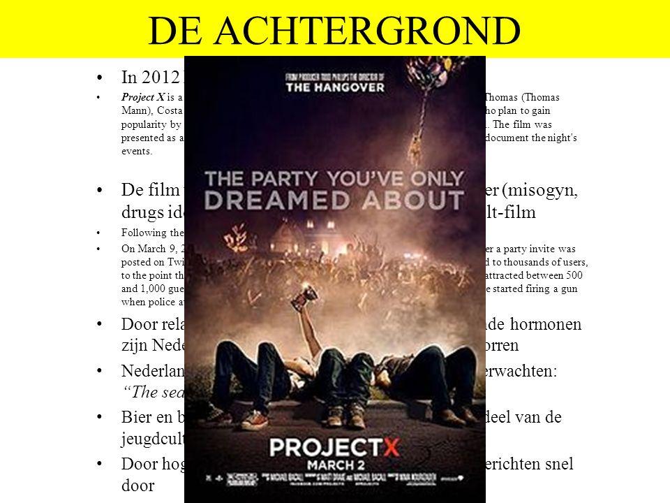 DE ACHTERGROND In 2012 kwam de film PROJECT X uit