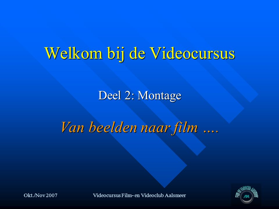 Welkom bij de Videocursus