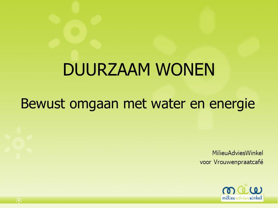 Bewust omgaan met water en energie