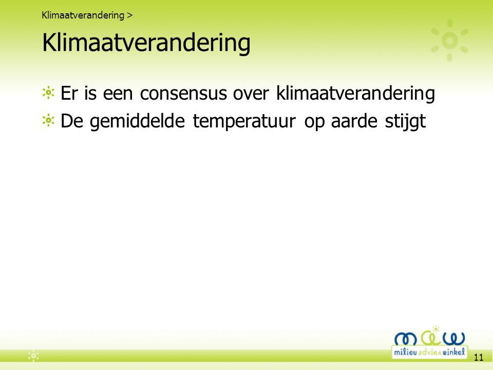 Klimaatverandering Er is een consensus over klimaatverandering