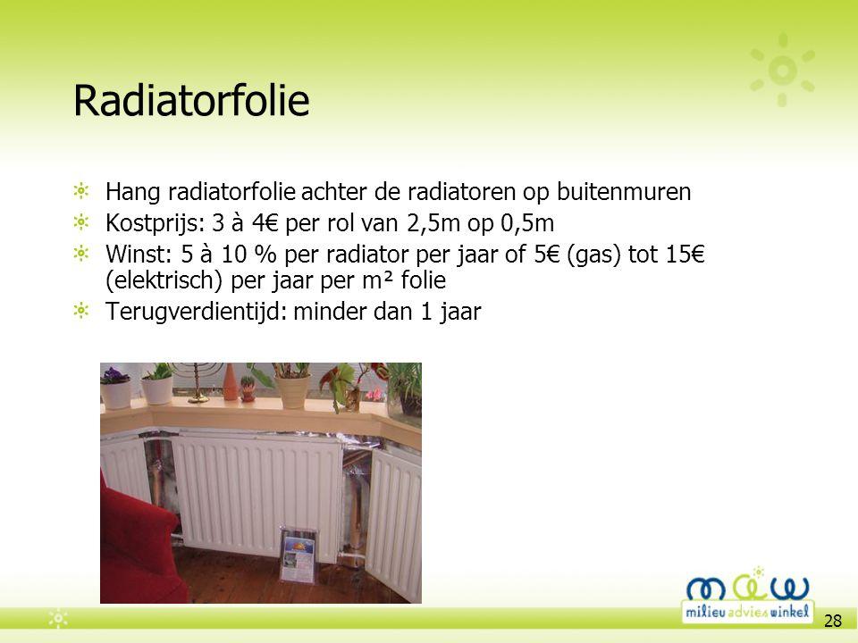 Radiatorfolie Hang radiatorfolie achter de radiatoren op buitenmuren