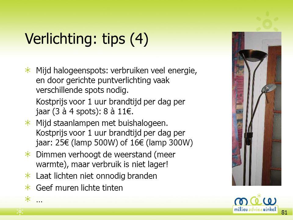 Verlichting: tips (4) Mijd halogeenspots: verbruiken veel energie, en door gerichte puntverlichting vaak verschillende spots nodig.
