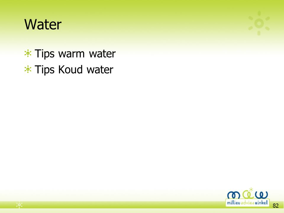 Water Tips warm water Tips Koud water