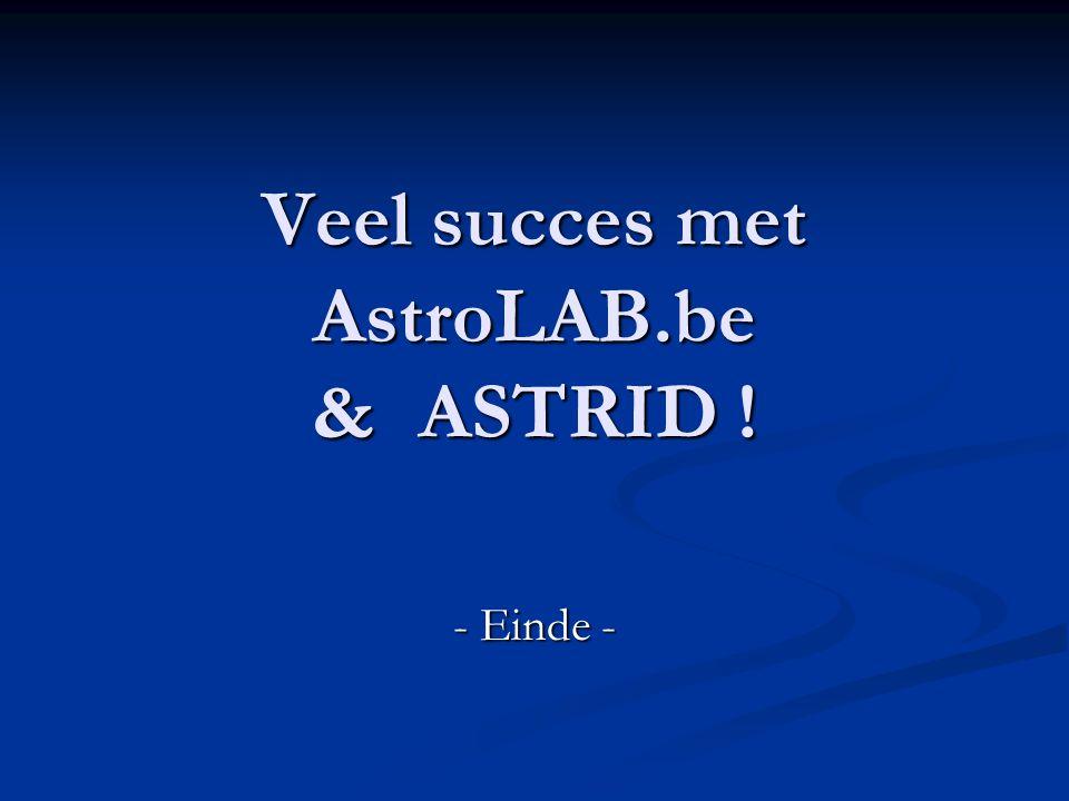 Veel succes met AstroLAB.be & ASTRID !