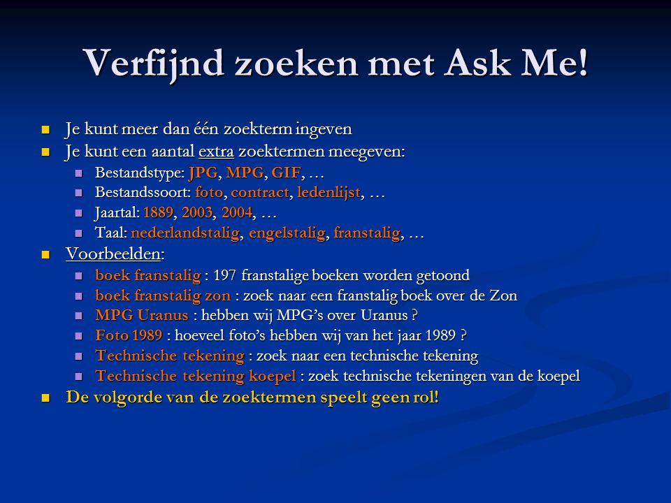 Verfijnd zoeken met Ask Me!