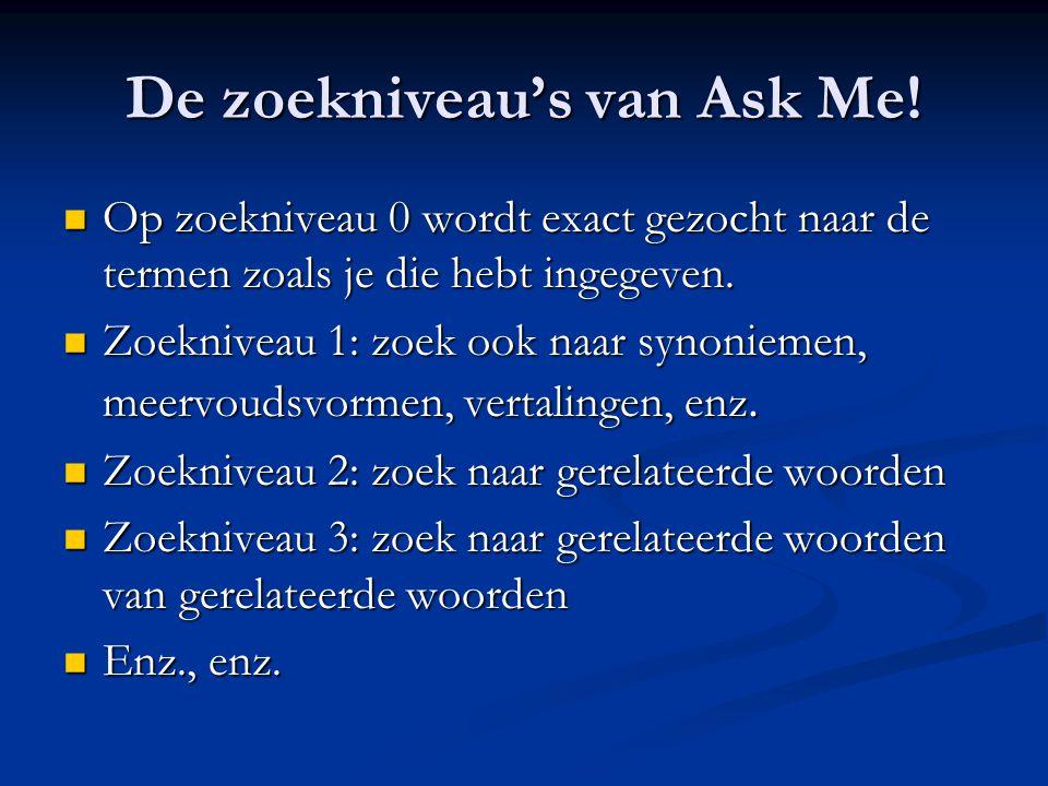 De zoekniveau's van Ask Me!