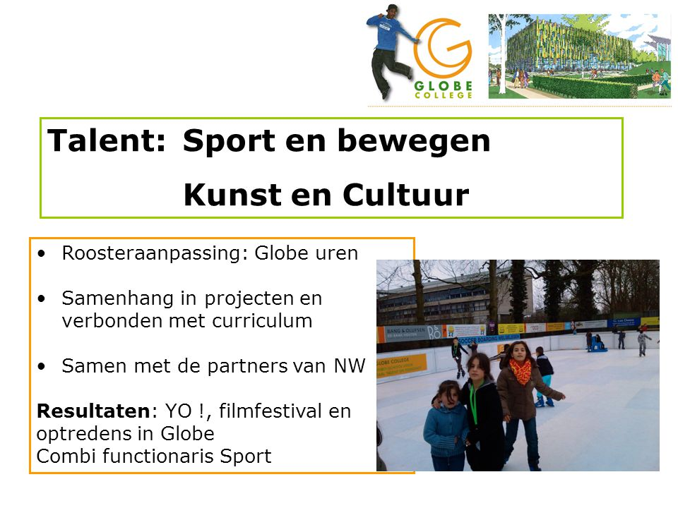 Talent: Sport en bewegen Kunst en Cultuur