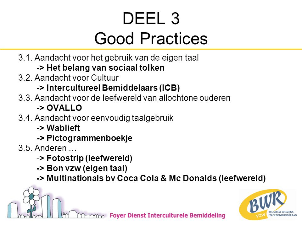 DEEL 3 Good Practices 3.1. Aandacht voor het gebruik van de eigen taal