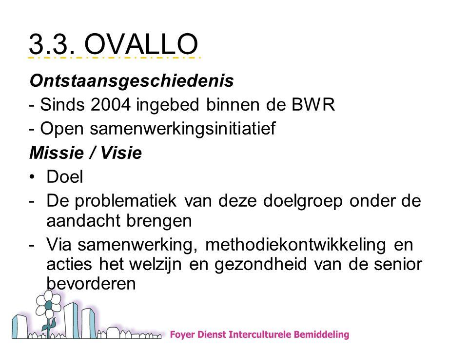 3.3. OVALLO Ontstaansgeschiedenis - Sinds 2004 ingebed binnen de BWR