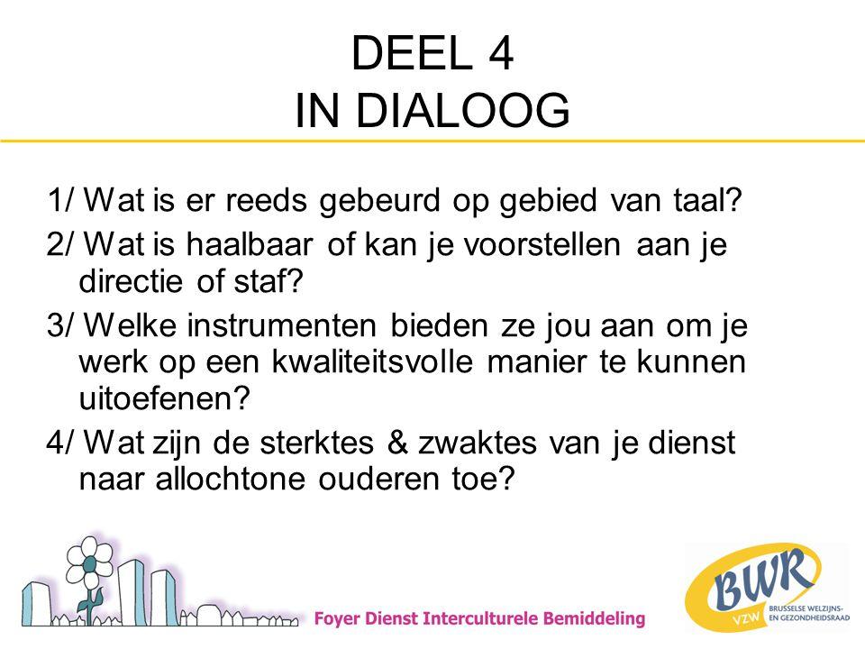 DEEL 4 IN DIALOOG 1/ Wat is er reeds gebeurd op gebied van taal