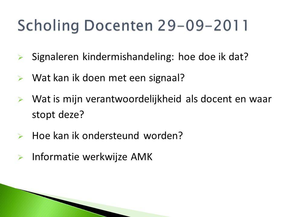 Scholing Docenten 29-09-2011 Signaleren kindermishandeling: hoe doe ik dat Wat kan ik doen met een signaal