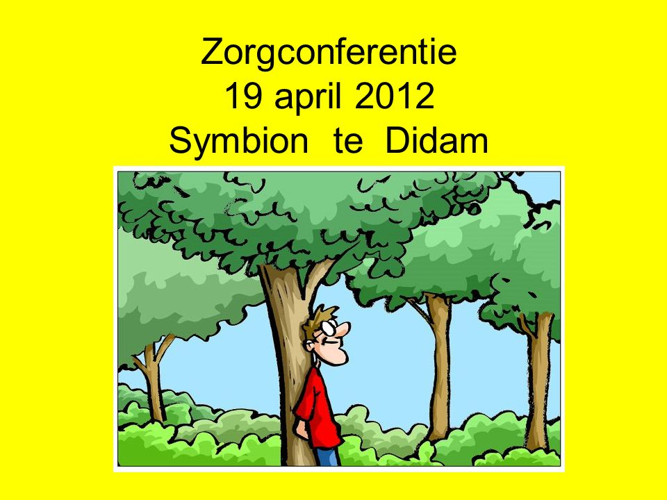 Zorgconferentie 19 april 2012 Symbion te Didam