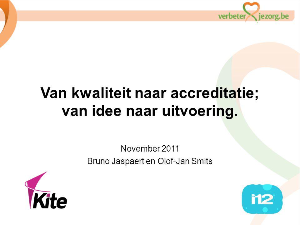 Van kwaliteit naar accreditatie; van idee naar uitvoering.