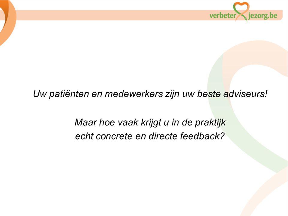 Uw patiënten en medewerkers zijn uw beste adviseurs!