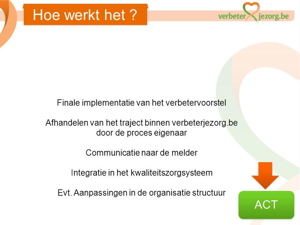 Hoe werkt het ACT Finale implementatie van het verbetervoorstel