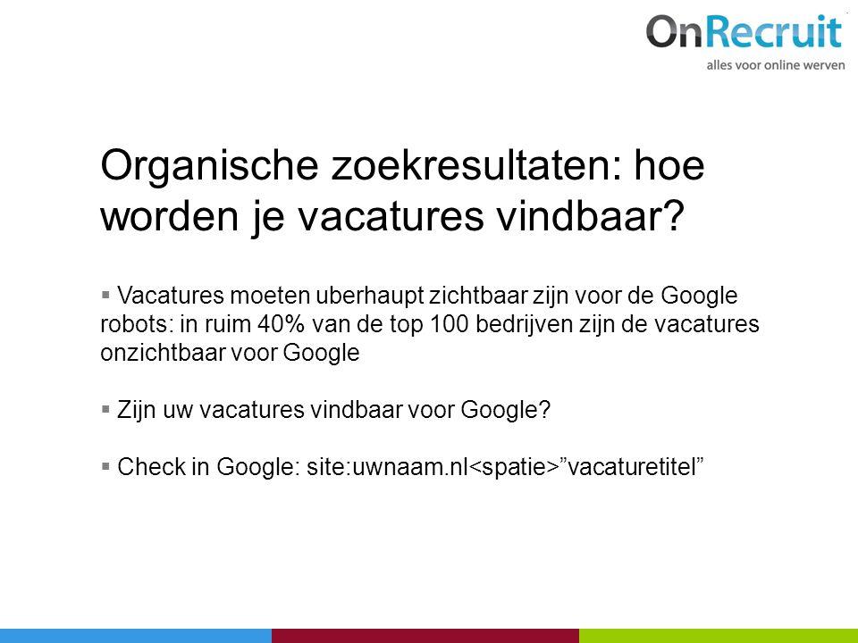 Organische zoekresultaten: hoe worden je vacatures vindbaar