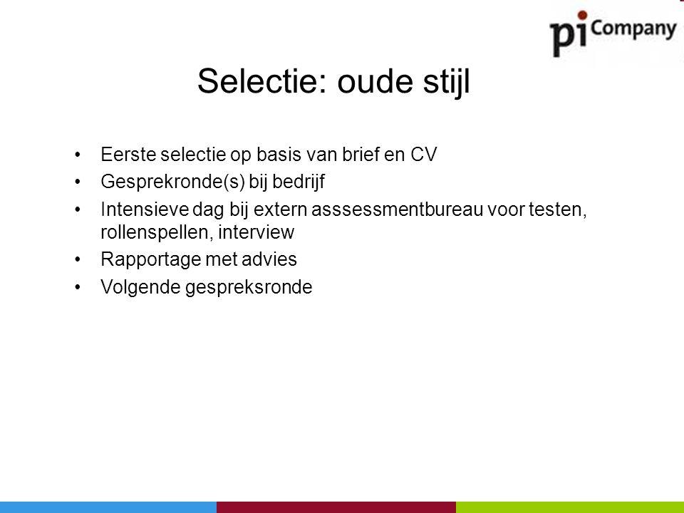 Selectie: oude stijl Eerste selectie op basis van brief en CV