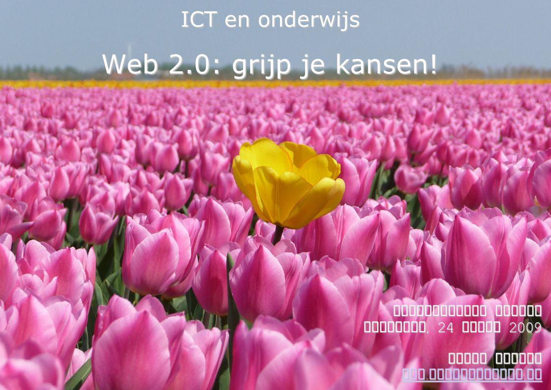 ICT en onderwijs Web 2.0: grijp je kansen!