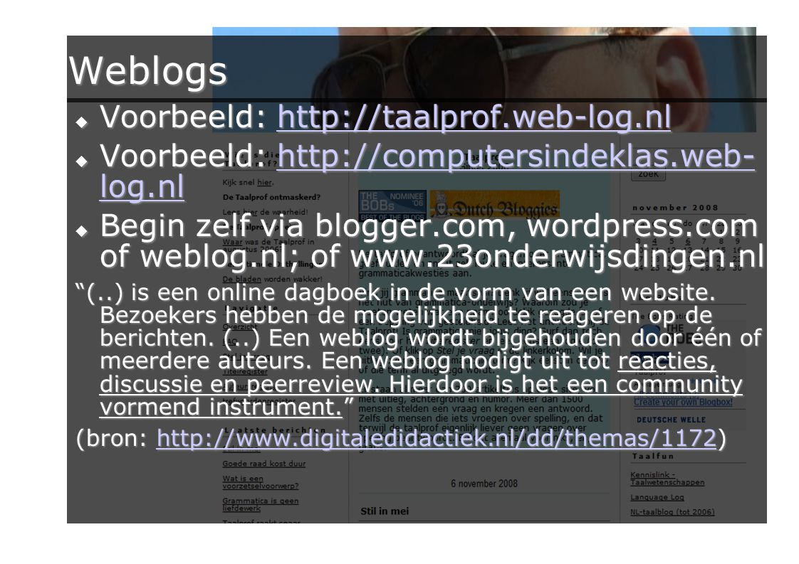 Weblogs Voorbeeld: http://taalprof.web-log.nl