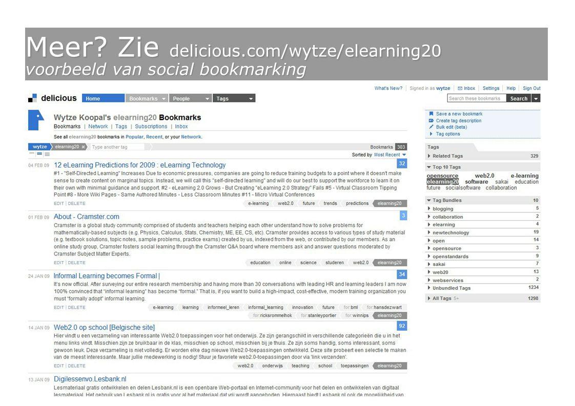 Meer Zie delicious.com/wytze/elearning20 voorbeeld van social bookmarking