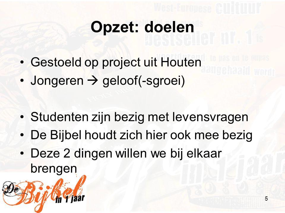 Opzet: doelen Gestoeld op project uit Houten
