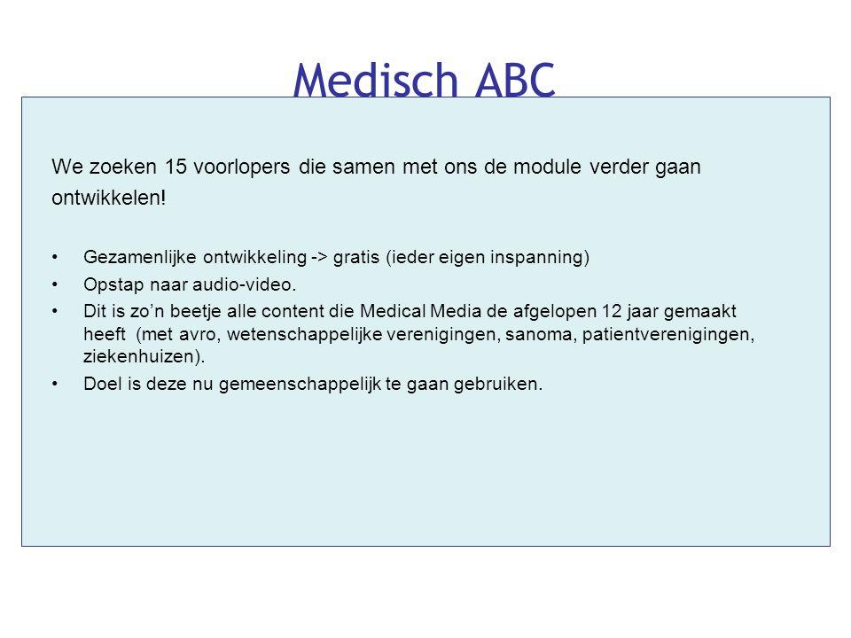 Medisch ABC We zoeken 15 voorlopers die samen met ons de module verder gaan. ontwikkelen!