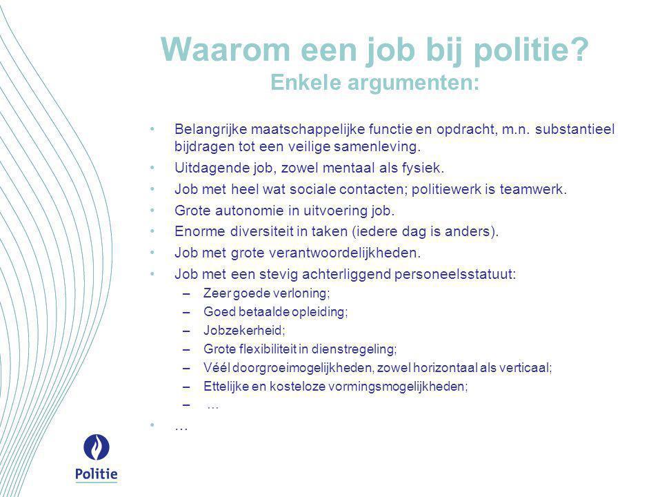 Waarom een job bij politie Enkele argumenten: