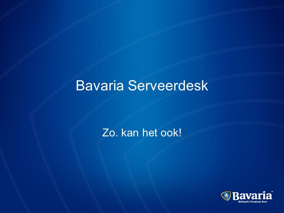 Bavaria Serveerdesk Zo. kan het ook!