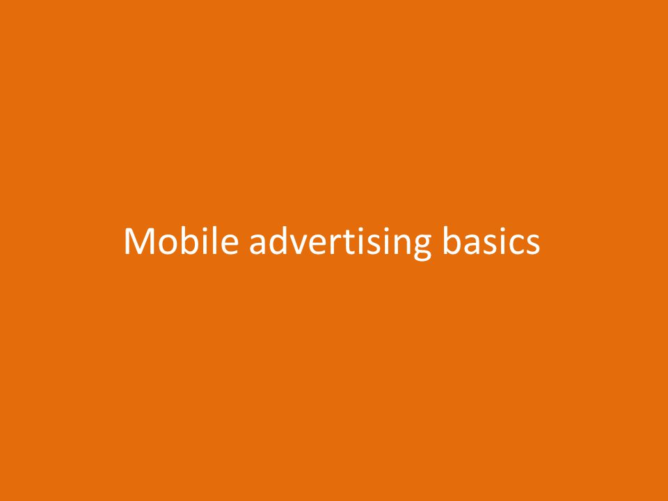 Mobile advertising basics