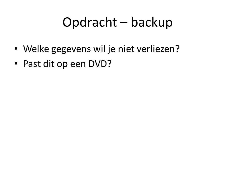 Opdracht – backup Welke gegevens wil je niet verliezen