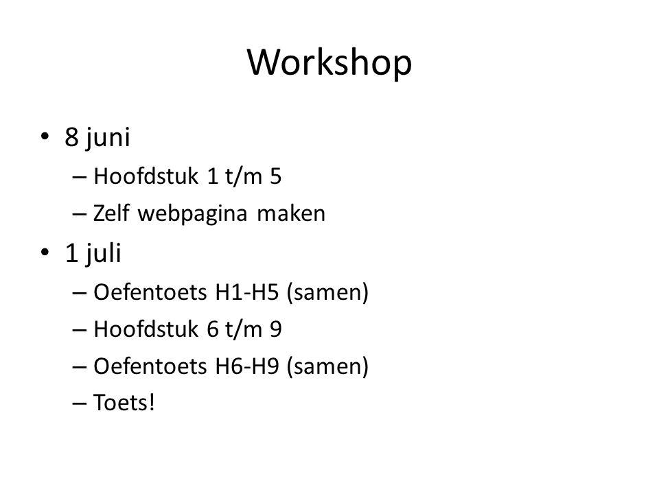 Workshop 8 juni 1 juli Hoofdstuk 1 t/m 5 Zelf webpagina maken