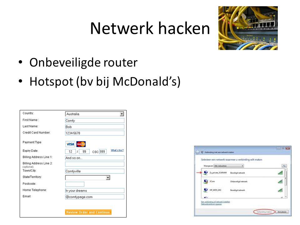 Netwerk hacken Onbeveiligde router Hotspot (bv bij McDonald's)