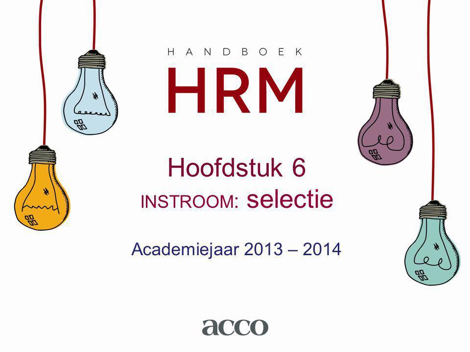 Hoofdstuk 6 INSTROOM: selectie Academiejaar 2013 – 2014