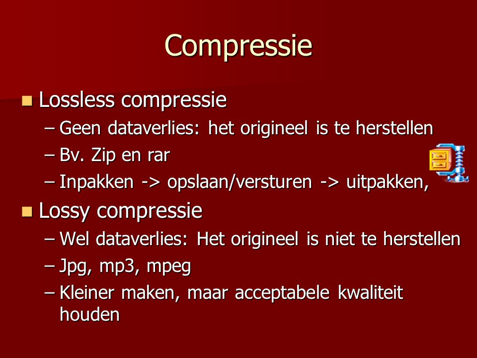 Compressie Lossless compressie Lossy compressie