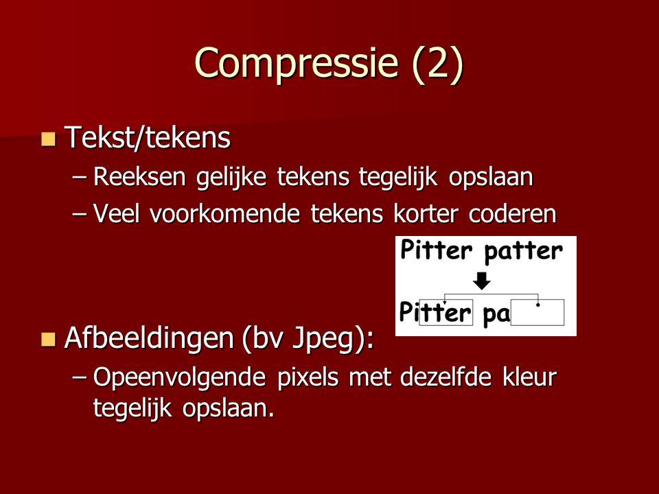 Compressie (2) Tekst/tekens Afbeeldingen (bv Jpeg):