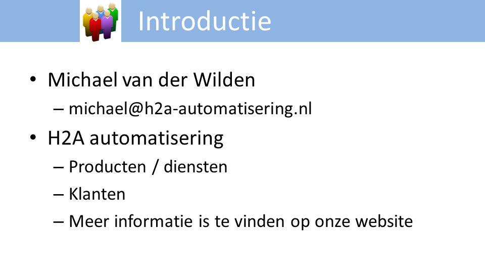 Introductie Michael van der Wilden H2A automatisering