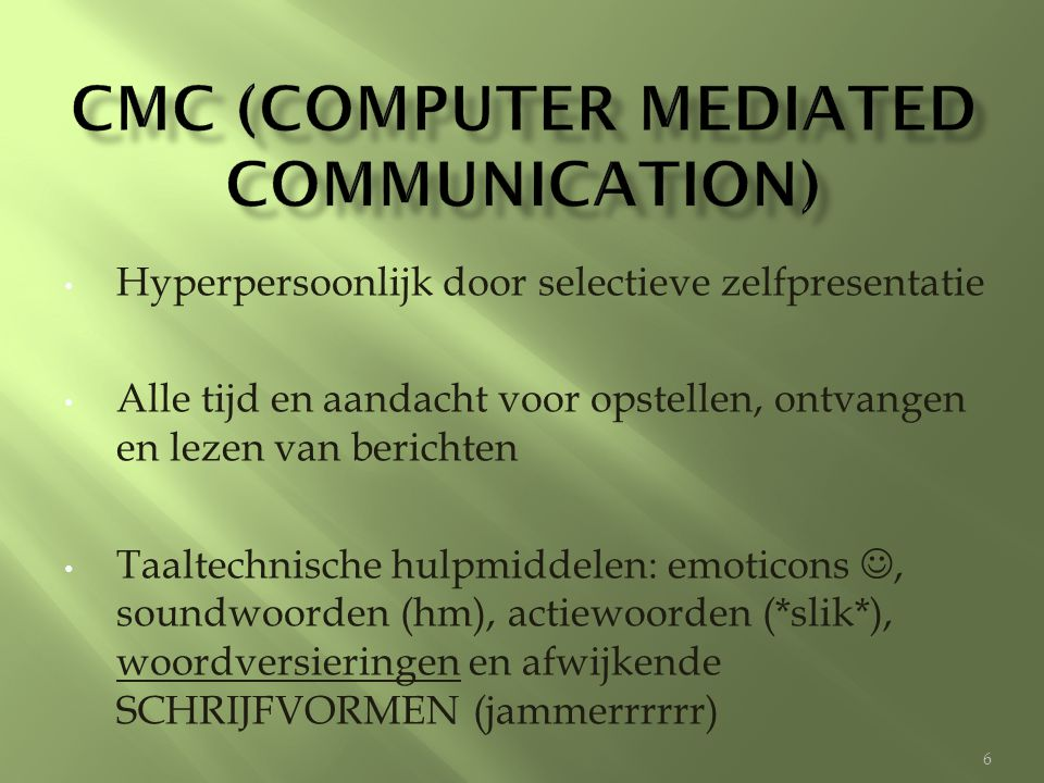 CMC (computer mediated communication)