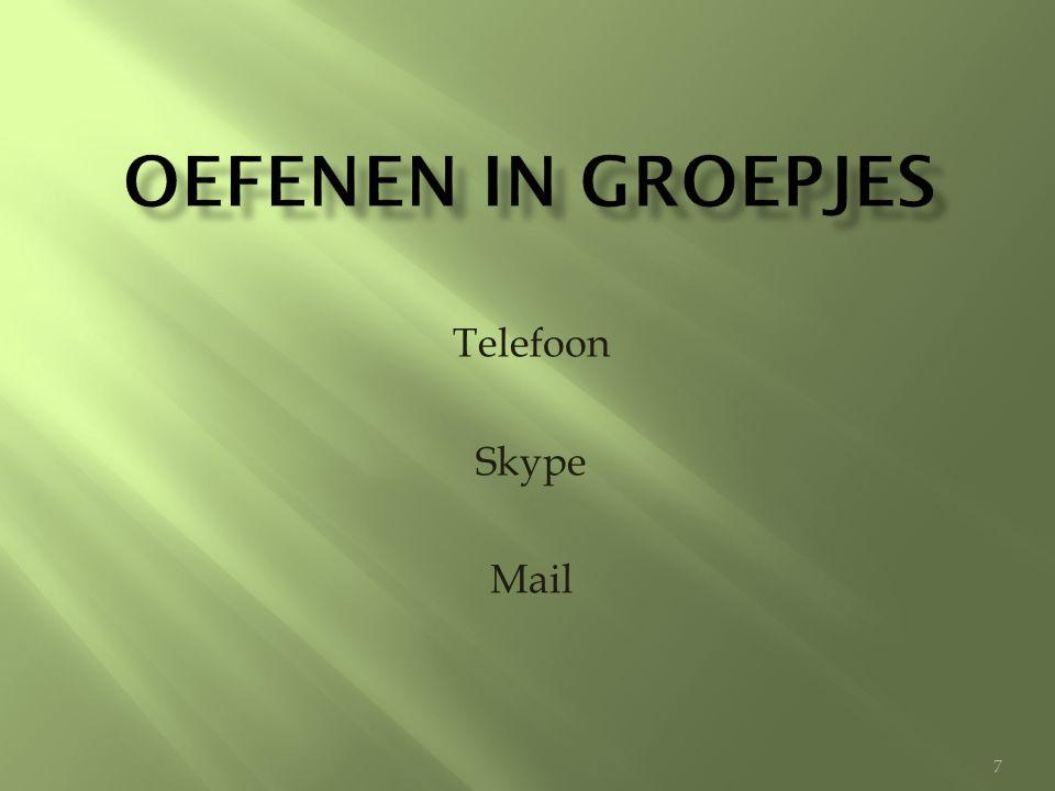 Oefenen in groepjes Telefoon Skype Mail