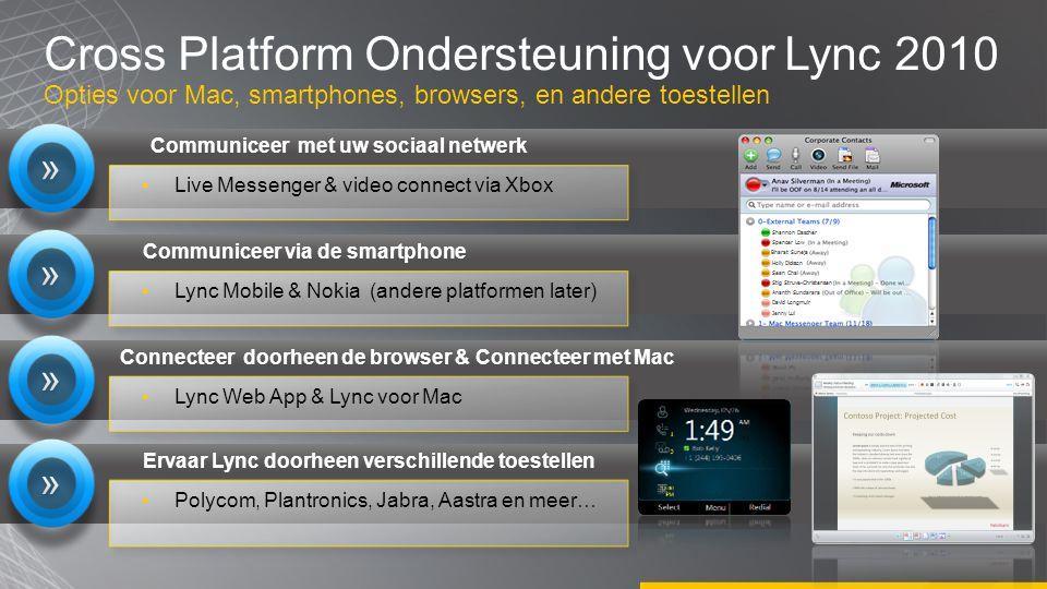 Cross Platform Ondersteuning voor Lync 2010 Opties voor Mac, smartphones, browsers, en andere toestellen