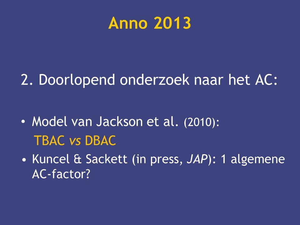 Anno 2013 2. Doorlopend onderzoek naar het AC: