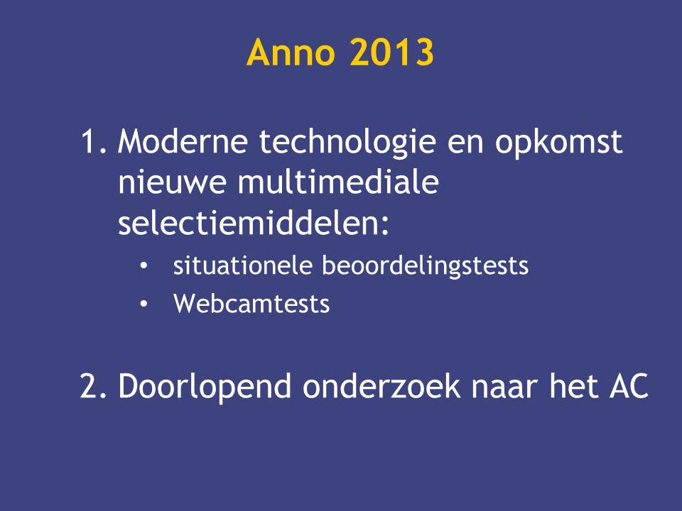 Anno 2013 Moderne technologie en opkomst nieuwe multimediale selectiemiddelen: situationele beoordelingstests.