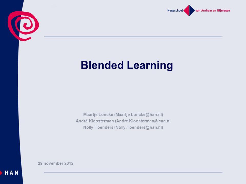 Blended Learning Maartje Loncke (Maartje Loncke@han.nl)