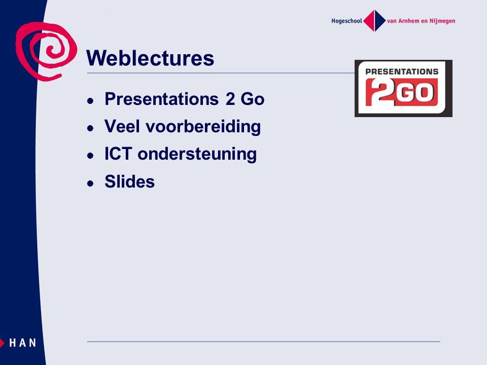 Weblectures Presentations 2 Go Veel voorbereiding ICT ondersteuning