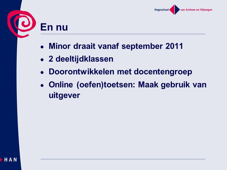 En nu Minor draait vanaf september 2011 2 deeltijdklassen