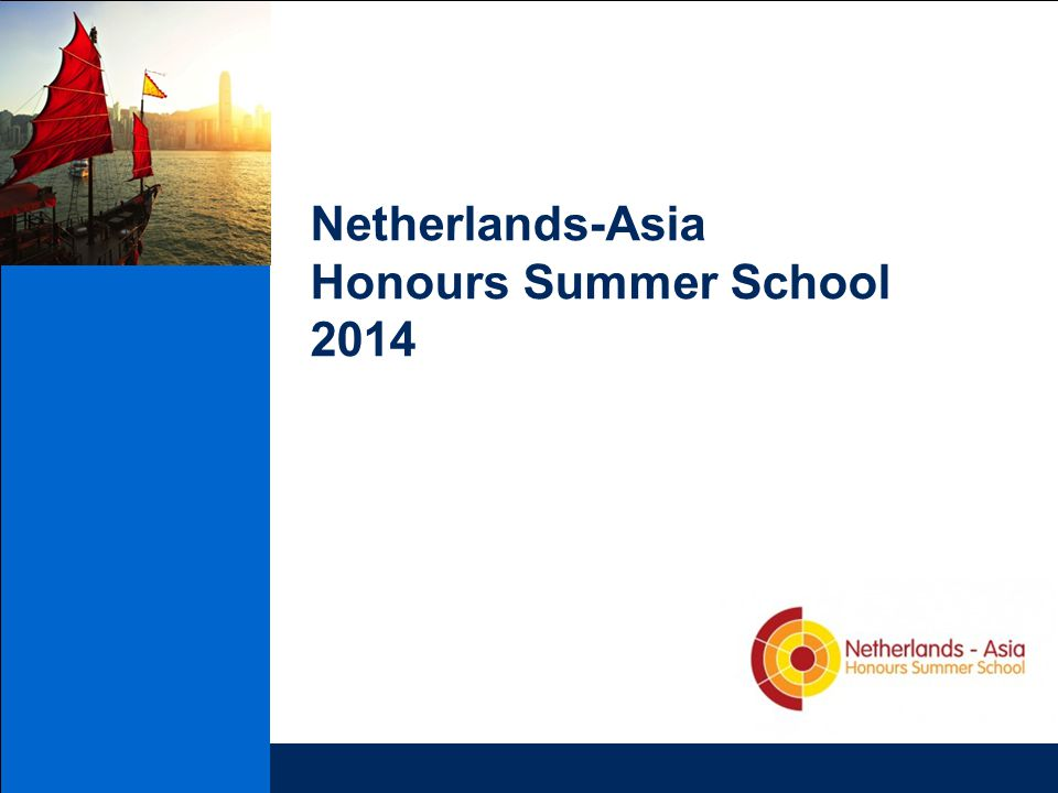 Netherlands-Asia Honours Summer School 2014